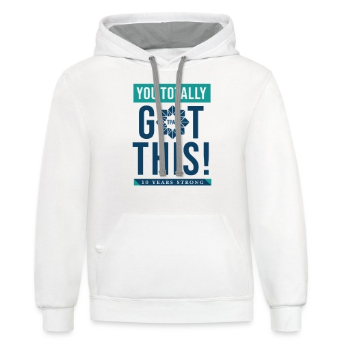 You Totally Got This - Color - Unisex Contrast Hoodie