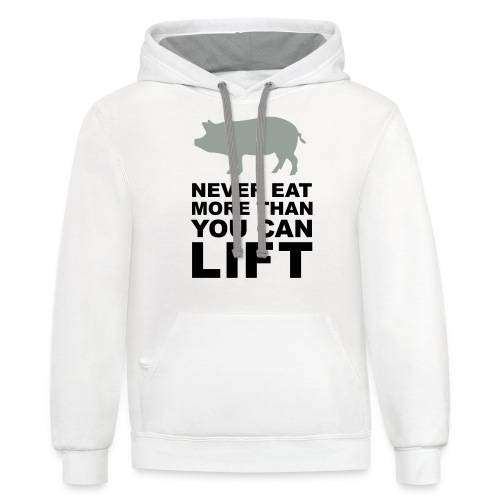 Never eat more than you can lift 2c (++) - Contrast Hoodie