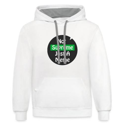 Not Supreme Just A Meme - Unisex Contrast Hoodie