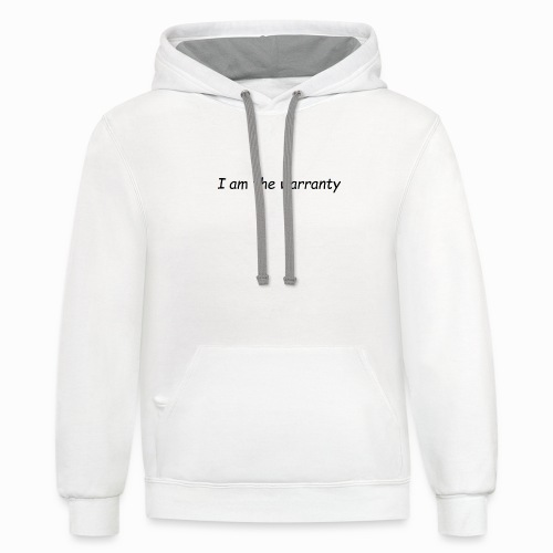 I am the Warranty - Contrast Hoodie