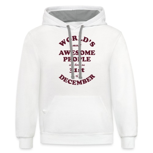 Most Awesome People are born on 31st of December - Unisex Contrast Hoodie