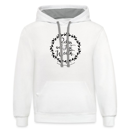 Relax and Just Wreath - Leaf Wreath - Unisex Contrast Hoodie