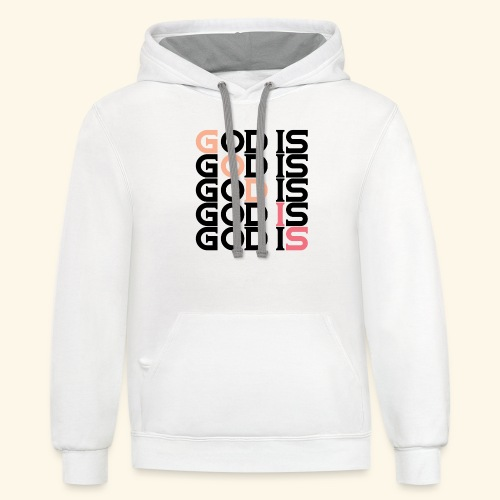 GOD IS #1 - Contrast Hoodie