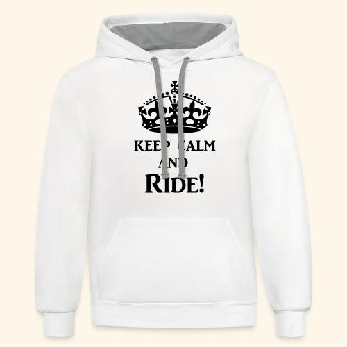 keep calm ride blk - Contrast Hoodie