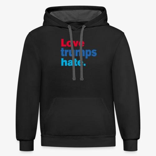 Love Trumps Hate - Contrast Hoodie