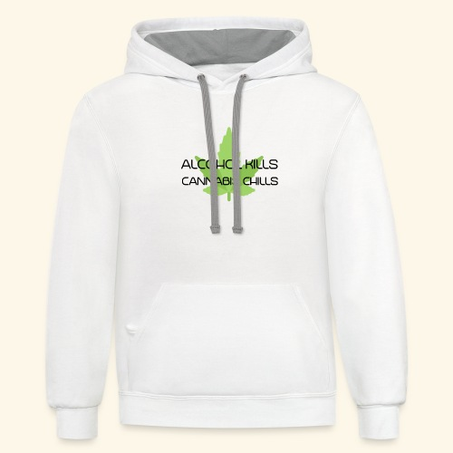 Alcohol Kills - Cannabis Chills - Contrast Hoodie