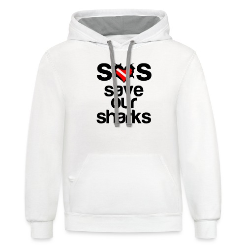 Save Our Sharks T-Shirt - Unisex Contrast Hoodie