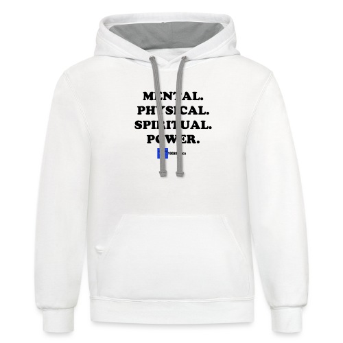 Mental. Physical. Spiritual. Power. - Unisex Contrast Hoodie