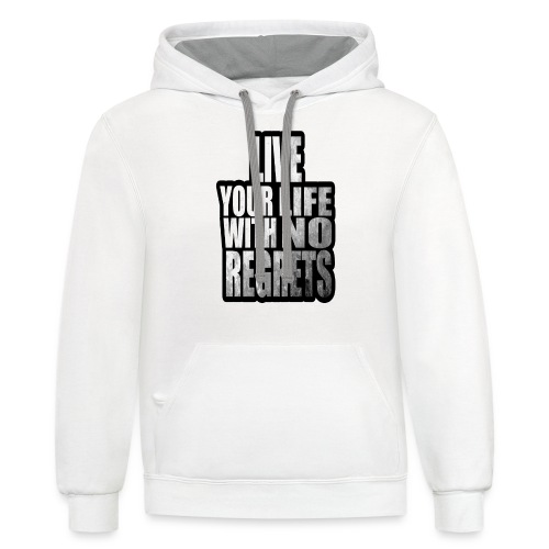 Live Your Life With No Regrets T-shirt (Black) - Unisex Contrast Hoodie