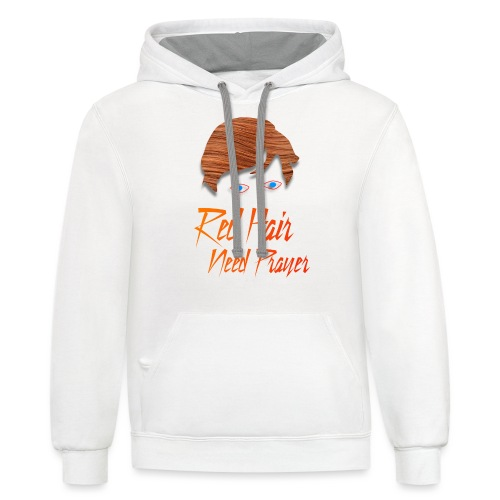 Red Hair Need Prayer - Unisex Contrast Hoodie