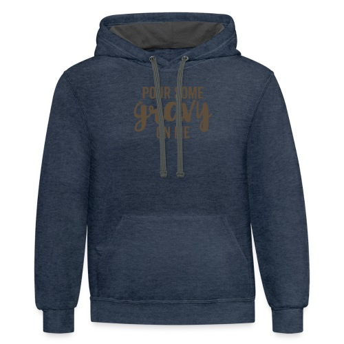 Pour Some Gravy On Me - Contrast Hoodie
