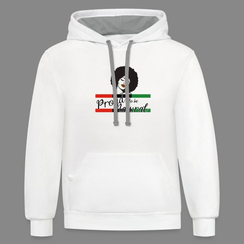 Proud To Be Natural - Contrast Hoodie