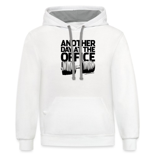 Another Day at the Office - Gym Motivation - Contrast Hoodie
