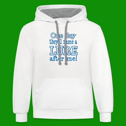 One Day They'll name a Lure After Me! - Unisex Contrast Hoodie