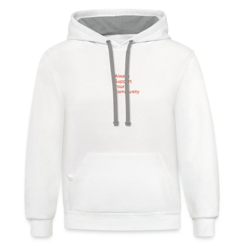 Always Support Your Community - Contrast Hoodie