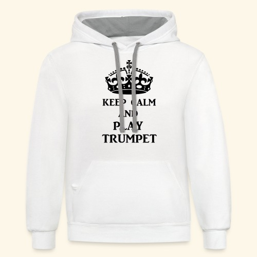 keep calm play trumpet bl - Unisex Contrast Hoodie