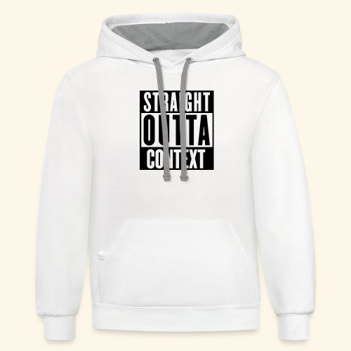 STRAIGHT OUTTA CONTEXT - Contrast Hoodie