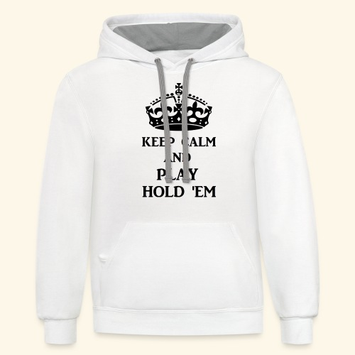 keep calm play hold em bl - Unisex Contrast Hoodie