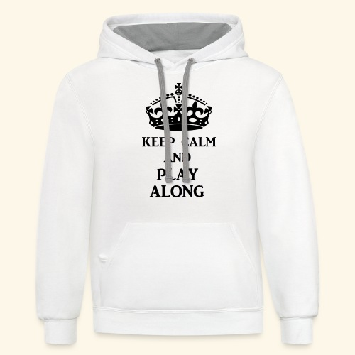 keep calm play along blk - Contrast Hoodie