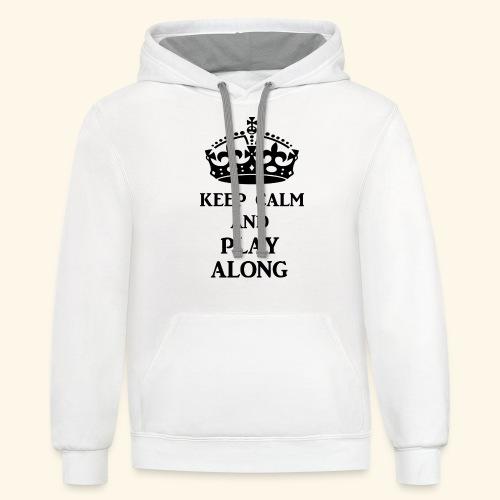 keep calm play along blk - Unisex Contrast Hoodie