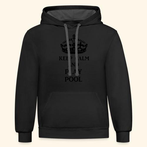 keep calm play pool blk - Contrast Hoodie
