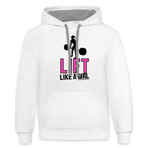 LIFT LIKE A GIRL - Contrast Hoodie