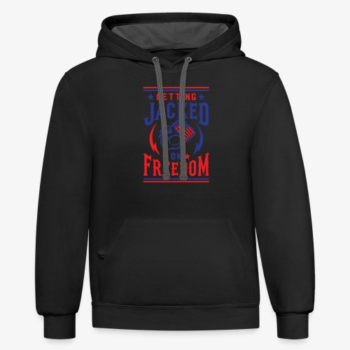 Getting Jacked On Freedom - Contrast Hoodie