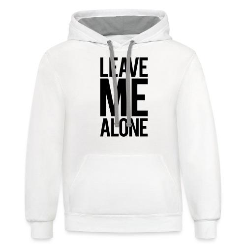 Leave Me Alone - Contrast Hoodie