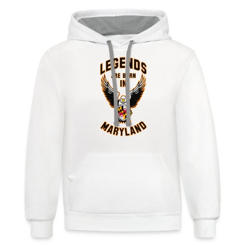 Legends are born in Maryland - Contrast Hoodie