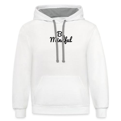 Be Mindful - Unisex Contrast Hoodie