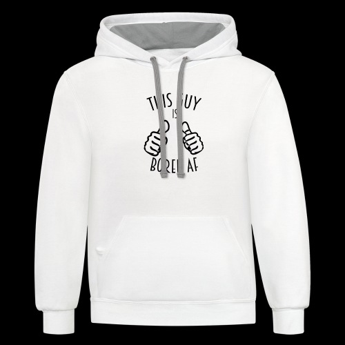 This Guy is Bored As F*#k - Unisex Contrast Hoodie