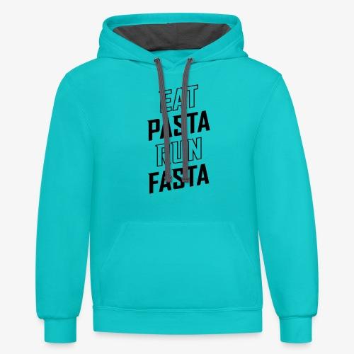 Eat Pasta Run Fasta v2 - Contrast Hoodie
