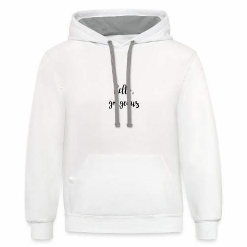 Hello gorgeous woman and kid design - Contrast Hoodie