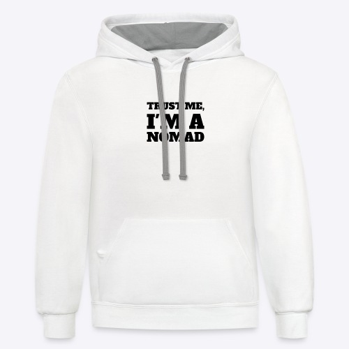 Trust me I'm a Nomad - Contrast Hoodie