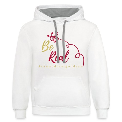 Be Real with Raw & Real Goddess - Contrast Hoodie