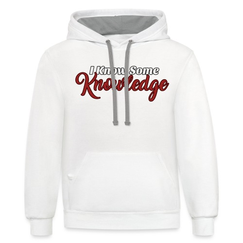 I Know Some Knowledge - Unisex Contrast Hoodie
