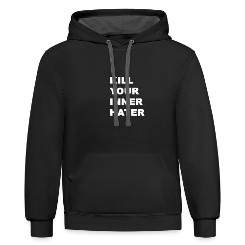 KillYourInnerHater - Contrast Hoodie