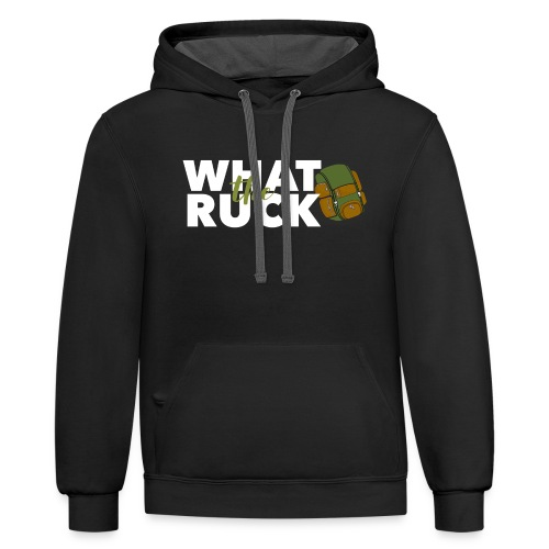 What the Ruck - Contrast Hoodie