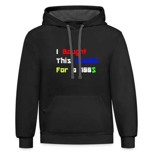 I bought this hoodie for 100$ - Contrast Hoodie