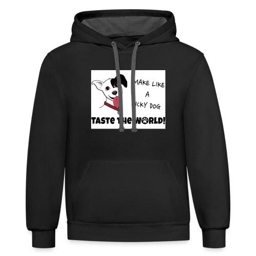Make Like a Licky Dog Taste the World - Contrast Hoodie