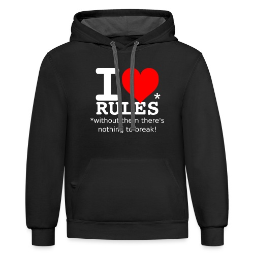 i love rules white - Contrast Hoodie