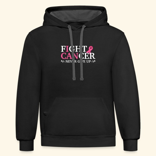 Fight cancer Never give up - Contrast Hoodie