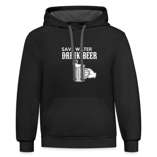 save water drink beer - Contrast Hoodie