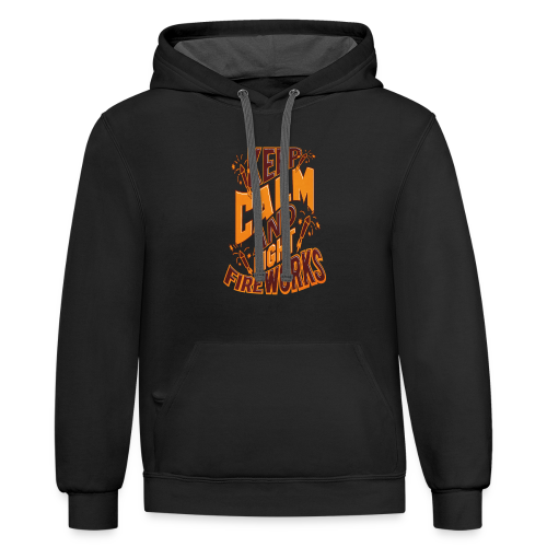 Independence Day Keep Calm & Light Fireworks Pyro - Contrast Hoodie