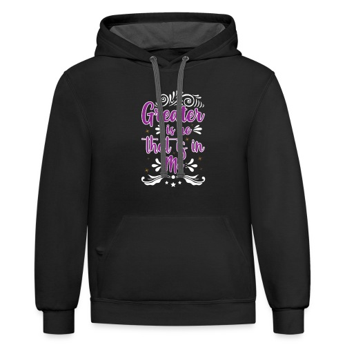 Greater is He That is in Me - Contrast Hoodie