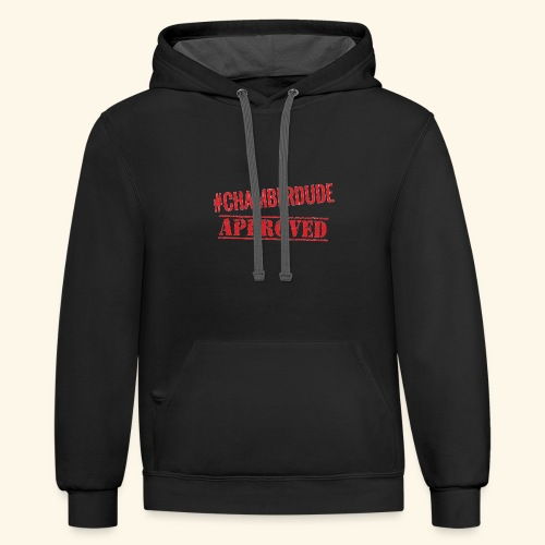 Chamber Dude Approved - Contrast Hoodie