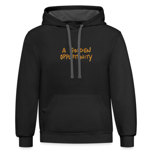 A Golden Opportunity - Contrast Hoodie