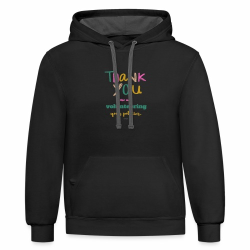 Thank you for not volunteering your politics - Contrast Hoodie