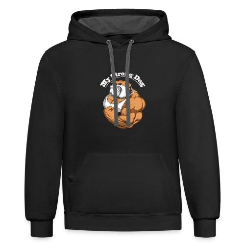 My strong dog - Contrast Hoodie