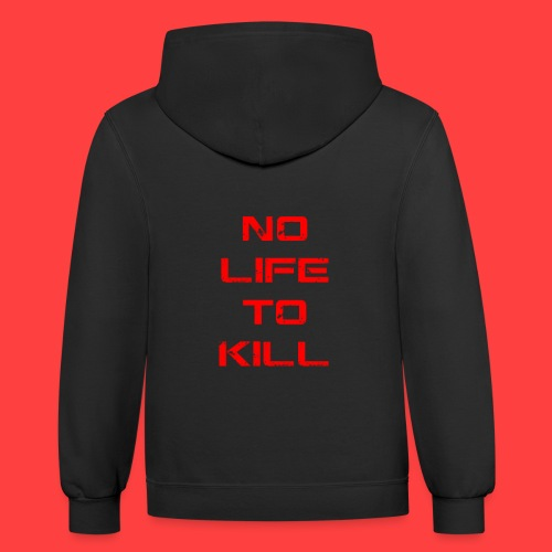 No Life To Kill - Contrast Hoodie
